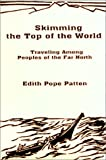 Skimming the Top of the World, Edith Pope Patten, 1883697980