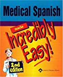 Medical Spanish Made Incredibly Easy, Staff, 1582552916