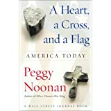 A Heart, a Cross, and a Flag: America Today (Wall Street Journal Book)
