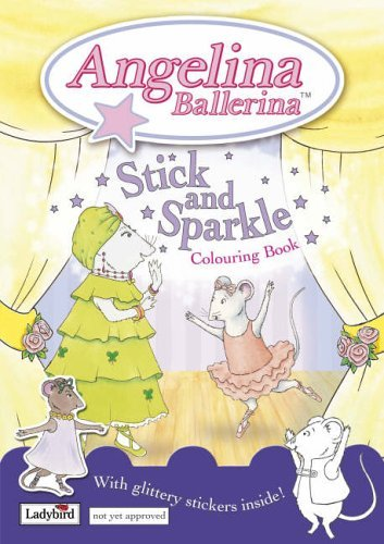 2005 Ladies Sparkle - Angelina Ballerina: Stick and Sparkle Colouring Book by Ladybird (2005-03-31)