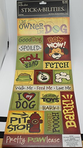 The Paper Studio Stickabilities Like Owner Like Dog Cardstock Stickers, Bones, Hydrant, Food, Spoiled, Roll Over, Squeaky Toys, Bark!, 17 pieces