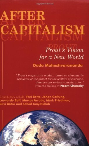 After Capitalism: Prout's Vision for a New World by Dada Maheshvarananda (2003-01-15)