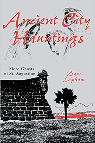 Ancient City Hauntings: More Ghosts of St. Augustine Paperback – September 1, 2004 by Tom Lapham (Author)