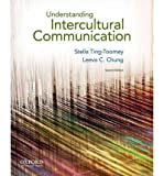 Understanding Intercultural Communication, Stella Ting-Toomey and Leeva C. Chung, 019977336X