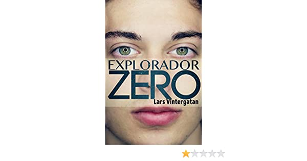 Explorador Zero (Spanish Edition) - Kindle edition by Lars Vintergatan. Literature & Fiction Kindle eBooks @ Amazon.com.