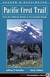 Oregon and Washington: From the California Border to the Canadian Border (Pacific Crest Trail)