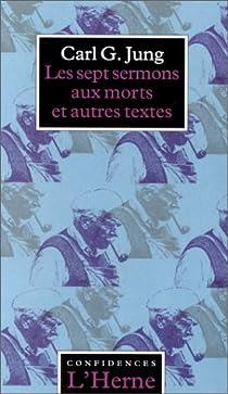 Les sept sermons aux morts et autres textes par Jung