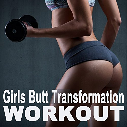 Girls Butt Transformation Workout (The Best Music for Aerobics, Pumpin' Cardio Power, Plyo, Exercise, Steps, Barré, Curves, Sculpting, Abs, Butt, Lean, Twerk, Slim Down Fitness Workout)