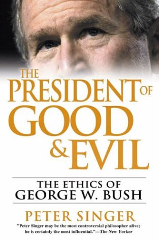 Read Online The President of Good and Evil: The Ethics of George W. Bush pdf epub