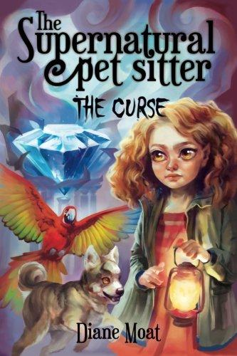 Super Sitter (The Supernatural Pet Sitter: The Curse (Volume 2))