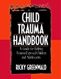 By Ricky Greenwald - Child Trauma Handbook: A Guide for Helping Trauma-Exposed Children and Adolescents: 1st (first…