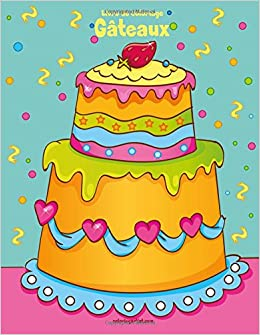 Coloriage Gateau Cake.Livre De Coloriage Gateaux 1 Volume 1 French Edition Nick Snels