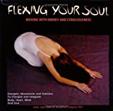 Flexing Your Soul: Moving with Energy and Consciousness