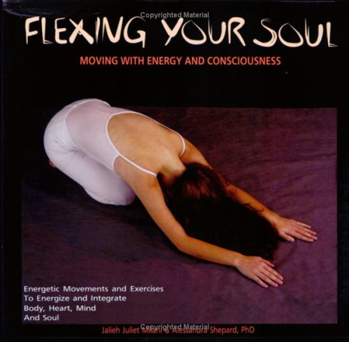 Flexing Your Soul: Moving with Energy and Consciousness by Brand: Pathwork Press