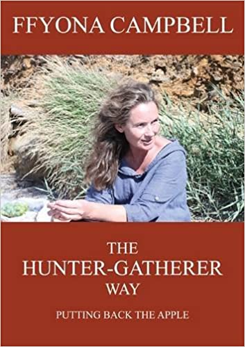 Book The Hunter-Gatherer Way: Putting Back the Apple