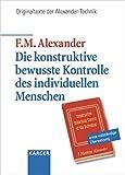 Die konstruktive bewusste Kontrolle des individuellen Menschen: Mit einer Einführung von John Dewey Aus dem Englischen übersetzt von Ruth Krügel.: Mit ... aus dem Englischen Ubersetzt von Ruth Krugel