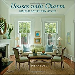 houses with charm simple southern style susan sully 9780847840076 amazoncom books - Southern Style Houses