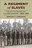 A Regiment of Slaves, Edward G. Longacre, 0811700127