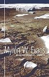 An Autobiography - Sonnets, Myron Evans, 1845490770