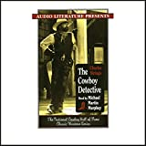 The Cowboy Detective: A True Story of 22 Years with a World-Famous Detective Agency