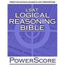 The PowerScore LSAT Logical Reasoning Bible: A Comprehensive System for Attacking the Logical Reasoning Section...