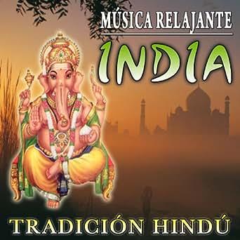 Música Relajante India. Tradición Hindú de Relax Around