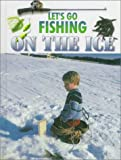 Let's Go Fishing on the Ice, George Travis, 0865934649