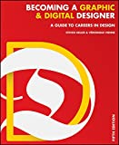 Becoming a Graphic and Digital Designer: A Guide to