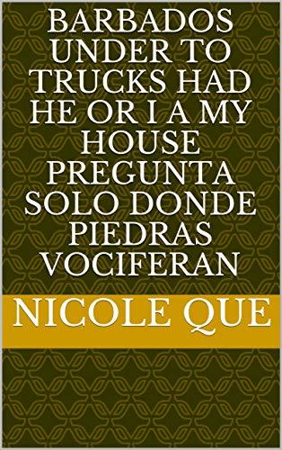 (Barbados under to trucks had he or i a my house pregunta solo Donde piedras vociferan (Provencal Edition))
