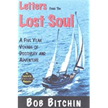Letters from the Lost Soul: A Five Year Voyage Through the Pacific, Caribbean and Mediterranean