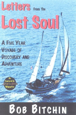 Letters from the Lost Soul: A Five Year Voyage Through the Pacific, Caribbean and Mediterranean (Seafarer Books) ebook