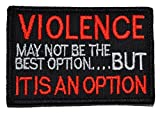 (US) VIOLENCE, may not be the best option, but IT IS AN OPTION 2x3 Morale Patch - Black with Red