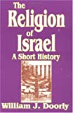 img - for The Religion of Israel: A Short History book / textbook / text book