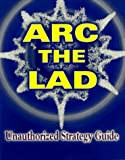 Arc the Lad: Game Secrets - Unauthorized