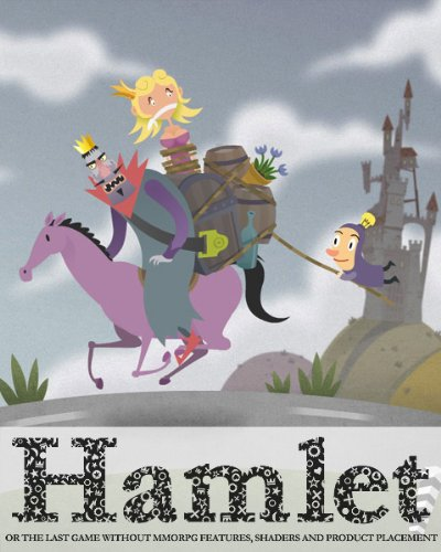 Hamlet or the Last Game without MMORPG Features, Shaders and Product Placement [Online Game Code]