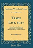 Amazon / Forgotten Books: Trade List, 1927 Choice Gladiolus, Eremurus, Montbretias, Spireas, Peonias, Bleeding Heart Iris, Hardy Perennials Classic Reprint (Chautauqua Flowerfield Company)