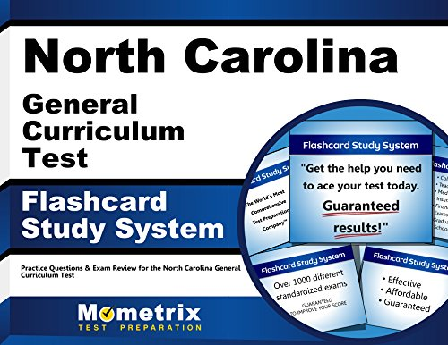 North Carolina General Curriculum Test Flashcard Study System: Practice Questions & Exam Review for the North Carolina General Curriculum Test (Cards)