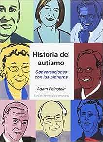 Historia del autismo. Conversaciones con los pioneros: 9788494032271: Amazon.com: Books