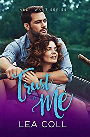 Trust in Me: A Fake Relationship Opposites Attract Romance (All I Want Book 4)