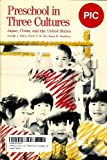 Preschool in Three Cultures : Japan, China and the United States, Tobin, Joseph J. and Wu, David Y., 0300042353