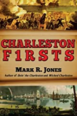 Charleston Firsts (America's Most Historic City) Paperback