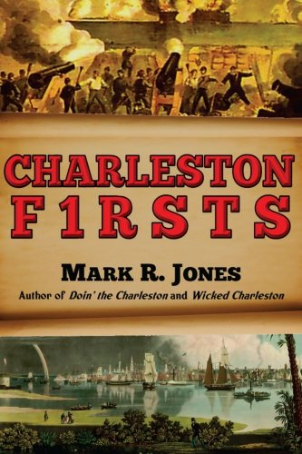 Charleston Firsts (America's Most Historic City)
