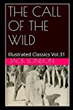 img - for The Call of the Wild (Illustrated): Illustrated Classics Vol.31 book / textbook / text book