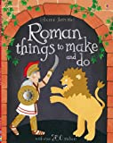 Roman Things to Make and Do (Usborne Activities)