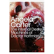 The Infernal Desire Machines of Doctor Hoffman (Penguin Modern Classics)