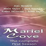 Mariel Cove: The Complete Season 1 | Noel Meredith,Skye Montague,Neale Taylor,Rowan Reynir,Kimbar Halvorsen,Katie Fairchild