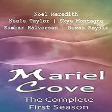 Mariel Cove: The Complete Season 1 | Livre audio Auteur(s) : Noel Meredith, Skye Montague, Neale Taylor, Rowan Reynir, Kimbar Halvorsen, Katie Fairchild Narrateur(s) : Susan Stiener