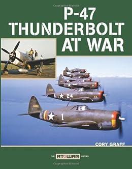 P-47 Thunderbolt at War by [Graff, Cory]