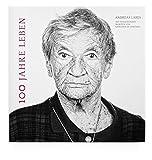 100 Jahre Leben: Hundertjährige im Porträt