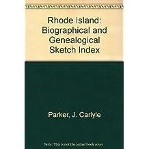 Rhode Island: Biographical and Genealogical Sketch Index